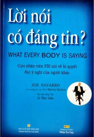 Lời nói có đáng tin - What every BODY is saying - Joe Navarro | Atabook.com
