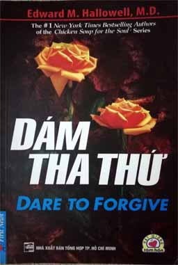 Dám tha thứ - Dare to Forgive (Edward M. Hallowell) | Atabook.com