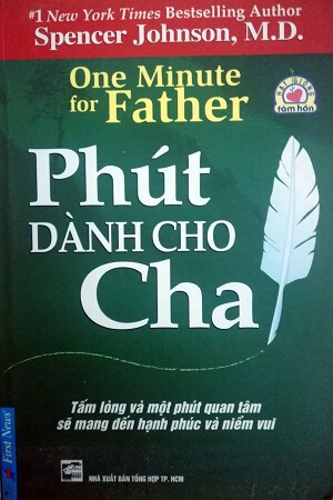 Phút dành cho cha (One minute for Father) - Spencer Johnson | Atabook.com